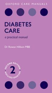 Diabetes Care: A Practical Manual, Edition 2