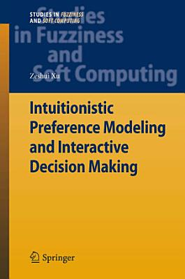 Intuitionistic Preference Modeling and Interactive Decision Making PDF