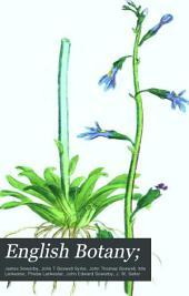 English Botany, Or, Coloured Figures of British Plants: Volume 6