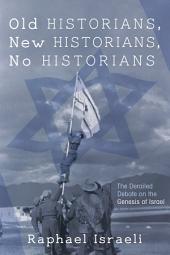 Old Historians, New Historians, No Historians: The Derailed Debate on the Genesis of Israel