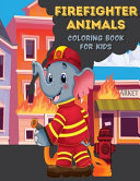 Firefighter Animals Coloring Book For Kids