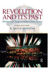 Revolution and Its Past: Identities and Change in Modern Chinese History, Edition 3