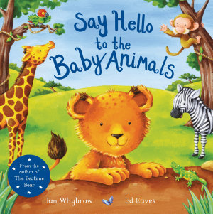 Say Hello to the Baby Animals
