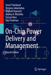 On-Chip Power Delivery and Management: Edition 4