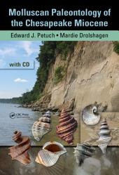 Molluscan Paleontology of the Chesapeake Miocene
