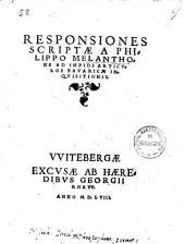 Responsiones scriptae a Philippo Melanthone ad impios articulos Bavaricae inquisitionis