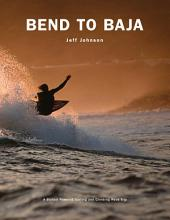Bend to Baja: A Biofuel Powered Surfing and Climbing Road Trip, Edition 2