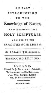 An Easy Introduction to the Knowledge of Nature, and Reading the Holy Scriptures: Adapted to the Capacities of Children