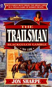 Trailsman 198: Black Gulch Gamble