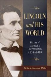 Lincoln and His World: Volume 4, The Path to the Presidency, 1854–1860