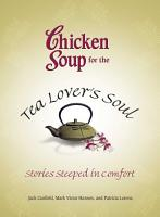 Chicken Soup for the Tea Lover s Soul PDF