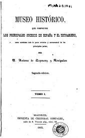 Museo histórico, que comprende los principales sucesos de España y el extranjero: como asimismo toda la parte artística y monumental de los principales paises