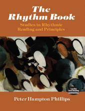 The Rhythm Book: Studies in Rhythmic Reading and Principles