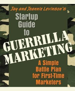 Startup Guide to Guerrilla Marketing PDF
