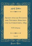 Archiv für das Studium der Neueren Sprachen und Litteraturen, 1895, Vol. 95