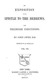 An Exposition of the Epistle to the Hebrews: With Preliminary Exercitations, Volume 7