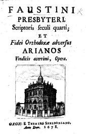 Faustini Presbyteri, ... opera