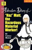 The Adventure Diary Of    Haz Matt  the Hazardous Material Worker  PDF
