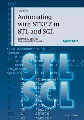 Automating with STEP 7 in STL and SCL: SIMATIC S7-300/400 Programmable Controllers, Edition 6