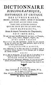 Dictionnaire bibliographique, historique et critique des livres rares...