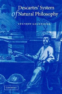 Descartes  System of Natural Philosophy PDF