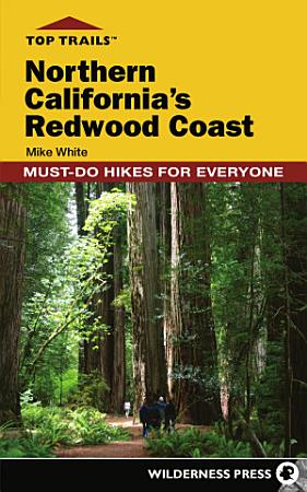 Top Trails  Northern California s Redwood Coast PDF