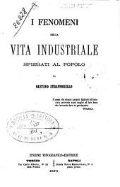 I fenomeni della vita industriale spiegati al popolo