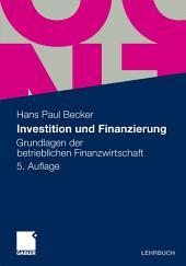 Investition und Finanzierung: Grundlagen der betrieblichen Finanzwirtschaft, Ausgabe 5
