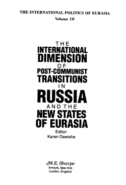 The International Dimension of Post Communist Transitions in Russia and the New States of Eurasia PDF