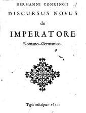 Hermanni Conringii Discursus novus de Imperatore Romano-Germanico