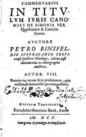 Commentarius In Titulum Iuris Canonici De Simonia Per Quaestiones & Conclusiones