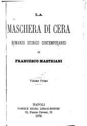La maschera di Cera: romanzo storico contemporaneo