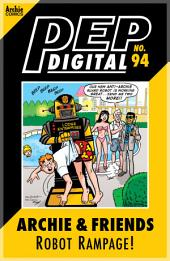 Pep Digital Vol. 094: Archie & Friends Robot Rampage!