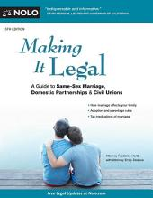 Making It Legal: A Guide to Same-Sex Marriage, Domestic Partnerships & Civil Unions, Edition 5