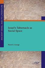 Israel's Tabernacle as Social Space