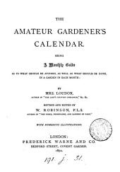 The amateur gardener's calendar. Revised by W. Robinson