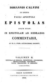Epistolas ad Ephesios, Philippenses, Colossenses, Thessalonicenses, Timotheum, Titum, Philemonem, et Hebraeos complectens