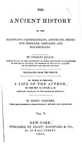 The Ancient History of the Egyptians, Carthaginians, Assyrians, Medes and Persians, Grecians and Macedonians: Volume 5