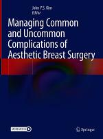 Managing Common and Uncommon Complications of Aesthetic Breast Surgery