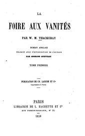 La foire aux vanités: Roman anglais. Trad. avec autorisation de l'auteur par Georges Guiffrey, Volume1