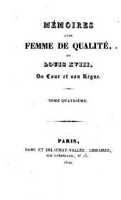 Mémoires d'une femme de qualité sur Louis XVIII, sa cour et son règne: 4