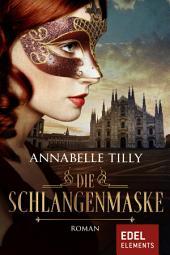 Die Schlangenmaske: Historischer Liebesroman