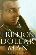 A Trillion Dollar Man
