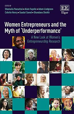 Women Entrepreneurs and the Myth of    Underperformance