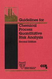 Guidelines for Chemical Process Quantitative Risk Analysis: Edition 2