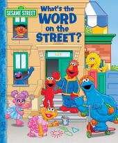 What's the Word on the Street? (Sesame Street Series)