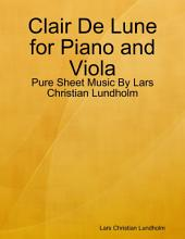 Clair De Lune for Piano and Viola - Pure Sheet Music By Lars Christian Lundholm