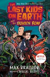 The Last Kids On Earth And The Skeleton Road PDF