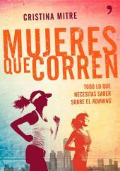 Mujeres que corren: Todo lo que necesitas saber sobre el running