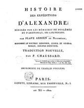 Histoire des expéditions d'Alexandre: rédigée sur les mémoires de Ptolémée et d'Aristobule, ses lieutenans